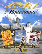 OK! The Story of Oklahoma!: A Celebration of