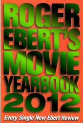 Roger Ebert - Movie Yearbook 2012