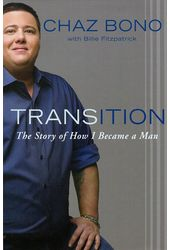 Chaz Bono - Transition: The Story of How I Became