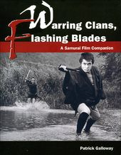 Warring Clans, Flashing Blades: A Samurai Film