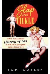 Slap and Tickle: The Unusual History of Sex and