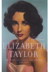 Elizabeth Taylor - The Lady, The Lover, The