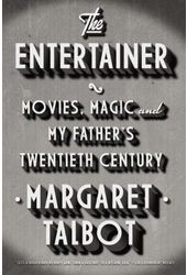 The Entertainer: Movies, Magic, and My Father's