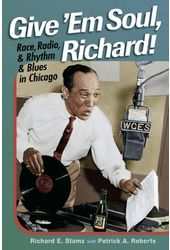 Give 'Em Soul, Richard!: Race, Radio, & Rhythm &