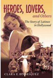 Heroes, Lovers, and Others: The Story of Latinos