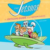The Jetsons: The Official Guide to the Cartoon