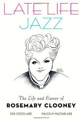Rosemary Clooney - Late Life Jazz: The Life and