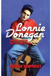 Lonnie Donegan and the Birth of British Rock &