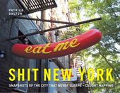Shit New York: Snapshots of the City that Never