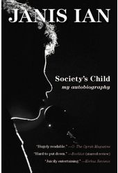 Janis Ian - Society's Child: My Autobiography