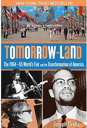Tomorrow-Land: The 1964-65 World's Fair and the