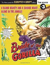Scripts from the Crypt #3: Bride of the Gorilla