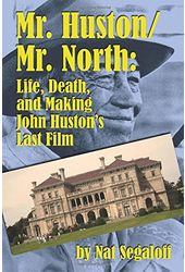 Mr. Huston/ Mr. North: Life, Death, and Making