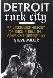 Detroit Rock City: The Uncensored History of Rock