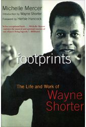 Wayne Shorter - Footprints: The Life and Work of