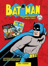 Batman - The War Years, 1939-1945