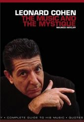 Leonard Cohen - The Music and the Mystique