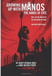 Growing Up with Manos: The Hands of Fate - How I