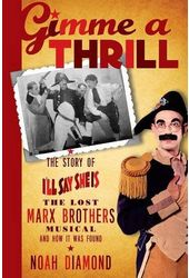 The Marx Brothers - Gimme a Thrill: The Story of