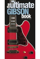 Guitars - The Ultimate Gibson Book