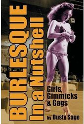 Burlesque In a Nutshell: Girls, Gimmicks & Gags