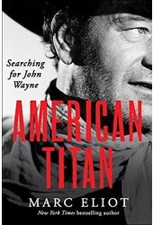 John Wayne - American Titan: Searching for John