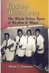 Group Harmony: The Black Urban Roots of Rhythm &