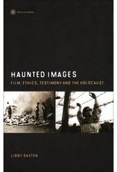 Haunted Images: Film, Ethics, Testimony and the