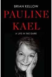 Pauline Kael: Life in the Dark