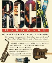 Rock Hardware: 40 Years of Rock Instrumentation: