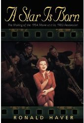 A Star Is Born: The Making of the 1954 Movie and