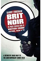 Brit Noir: The Pocket Essential Guide to British