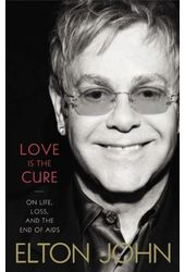 Elton John - Love Is the Cure: On Life, Loss, and
