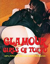 Glamour Girls Of Tokyo: Erotic Photography From