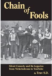 Chain of Fools - Silent Comedy and Its Legacies