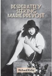 Marie Prevost - Desperately Seeking Marie Prevost