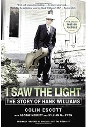 Hank Williams - I Saw the Light: The Story of