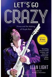Prince - Let's Go Crazy: Prince and the Making of