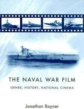 The Naval War Film: Genre, History and National