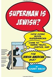 Superman Is Jewish?: How Comic Book Superheroes