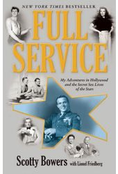 Full Service: My Adventures in Hollywood and the