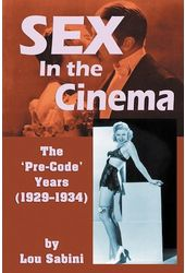 Sex In the Cinema: The 'Pre-Code' Years