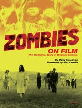 Zombies on Film: The Definitive Story of Undead