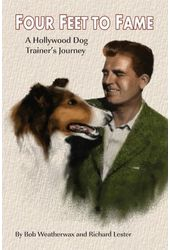 Four Feet to Fame: A Hollywood Dog Trainer's