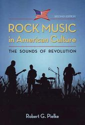 Rock Music in American Culture: The Sounds of