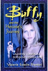 Buffy and the Heroine's Journey: Vampire Slayer