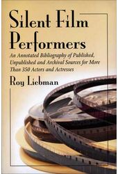 Silent Film Performers: An Annotated Bibliography