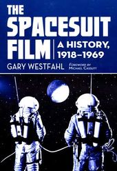 The Spacesuit Film: A History, 1918-1969