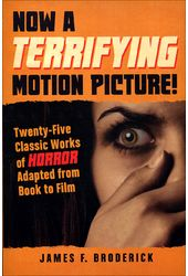 Now a Terrifying Motion Picture!