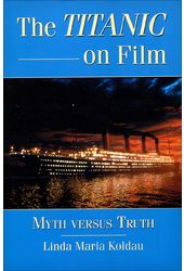 The Titanic on Film: Myth versus Truth
